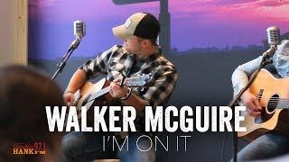 I'm On It (Acoustic) - Walker McGuire