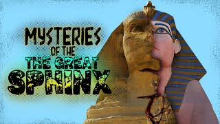 Mysteries of the Great Sphinx!