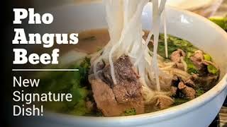 Chef Long's Newest Signature Dish -- Phở Angus Beef is becoming one of the HOTTEST Menu Items ri