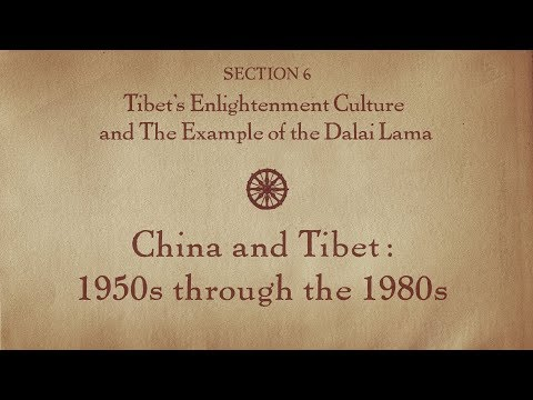 MOOC BUDDHA1x | 6.5 China and Tibet: 1950s through the 1980s | Tibet's Enlightenment Culture