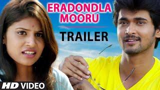 Eradondla Mooru - Trailer