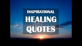 Inspirational Healing Quotes | Quotes To Heal A Broken Heart | Motivational Quotes | Life Quotes