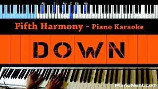 Fifth Harmony - Down (No Rap) - LOWER Key (Piano Karaoke / Sing Along)