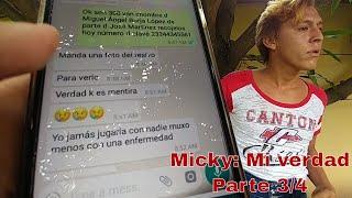 Las Pruebas Que Demuestran Que Micky Cayó Redondito En La Trampa. La Verdad De Micky. Parte 3/4