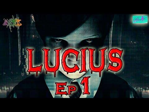 LUCIUS : EP 1 (Que niño mas buenesito)
