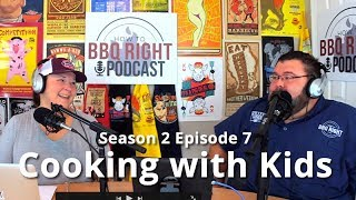 Cooking with Kids – HowToBBQRight Podcast S2 E7
