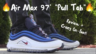 """AIR MAX 97 """"PULL TAB"""" REVIEW + CRAZY ON-FOOT!!!"""