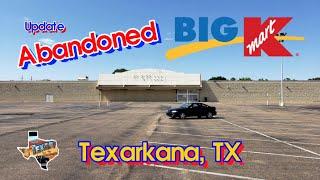 Abandoned Kmart Update - Texarkana, TX