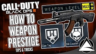 "How To ""WEAPON PRESTIGE"" in Black Ops 3 [Black Ops 3 Weapon Prestige] 