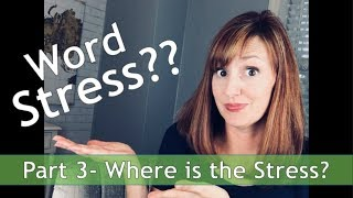 Word Stress in American English Part 3: Where is the Stress???