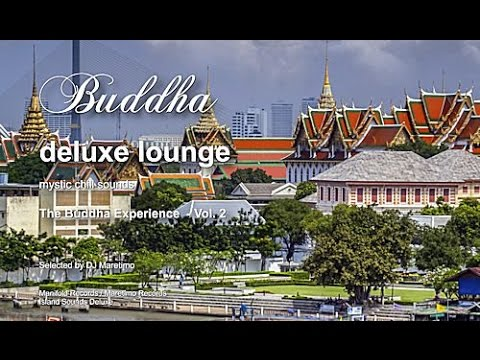 Buddha Deluxe Lounge - The Buddha Experience Vol. 2, 8+Hours, HD, Mystic Bar & Buddha Sounds - Buddha Deluxe Lounge - Mystic Lounge Music Mixes