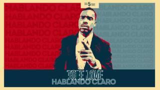Hablando Claro - Tobe Love (Video)