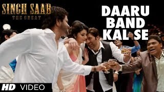 Daaru Band Kal Se - Video Song - Singh Saab The Great