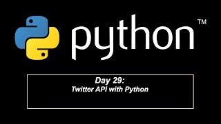 Day 29: Twitter API with Python