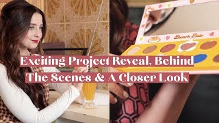 MY EXCITING PROJECT REVEAL, BEHIND THE SCENES & A CLOSER LOOK | WEEKLY VLOG