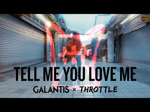 Galantis & Throttle – Tell Me You Love Me (Official Music Video)
