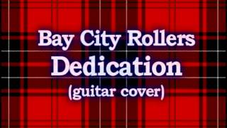 Bay City Rollers - Dedication (guitar cover)