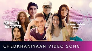Chedkhaniyaan Video Song - Bandish Bandits | Shankar Ehsaan Loy | Amazon Original | Aug 4