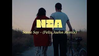 Musik-Video-Miniaturansicht zu Some Say (Felix Jaehn Remix) Songtext von Nea
