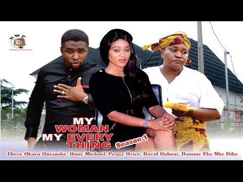 My Woman, My Everything Season 1   - 2015 latest  Nigerian Nollywood Movie