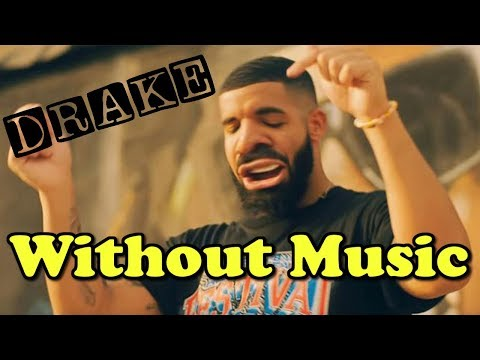 Drake - Without Music - In My Feelings Mp3
