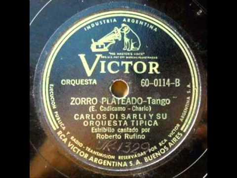 ORQUESTA CARLOS DI SARLI - ROBERTO RUFINO - ZORRO PLATEADO - TANGO - 1943