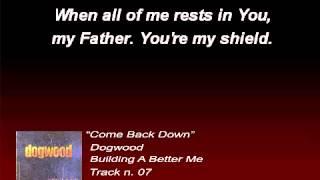 Dogwood - Come Back Down (Lyrics)