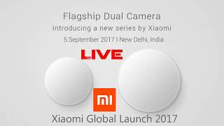 Xiaomi Mi A1 - Flagship Dual Camera   Live Global Launch Event