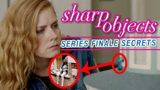 Sharp Objects • Season Finale Secrets Revealed [SPOILERS] | RECAP REWIND