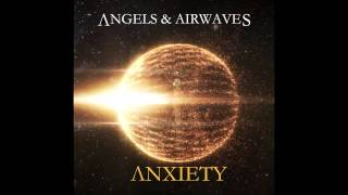 Anxiety - Angels & Airwaves (High Quality AUDIO ONLY) *Read Description also !*