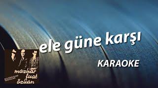 Ele Güne Karşı Karaoke (MFÖ)