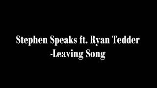 Stephen Speaks ft. Ryan Tedder (in the back) - Leaving Song