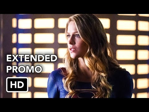 Supergirl 3x11 Extended Promo