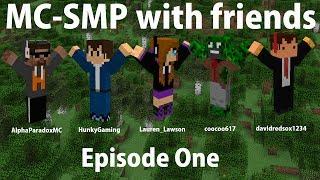 MC-SMP Episode 1: Ya