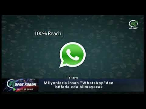 """Milyonlarla insan """"WhatsApp""""dan istifadə edə bilməyəcək  - Kəpəz TV"""