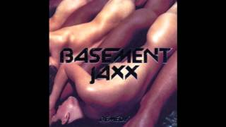 Basement Jaxx - Being With U
