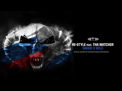 Re-Style feat. Tha Watcher - Savage and Wild (Official Masters of Hardcore Russia 2019 Anthem) (видео)