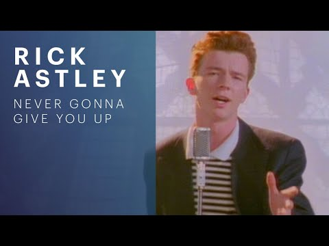 Never Gonna Give You Up (1987) (Song) by Rick Astley