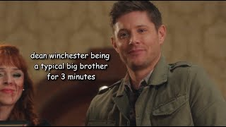 Dean Winchester Being A Typical Big Brother For 3 Minutes
