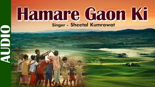Freedom Anniversary | Hamare Gaon Ki | Sheetal Kumrawat | Hindi Patriotic Song | Independence Day