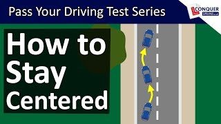 Staying Centered in your Lane when Driving - Steering Straight Driving Lesson