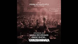 Magna Recordings Radio Show By Carlos Manaça #01 2019 | Live At Pedra Do Couto (Pt.2) Portugal