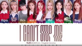 TWICE - 'I CAN'T STOP ME' (ENGLISH VERSION) Lyrics [Color Coded_Eng]