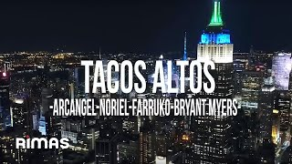 Tacos Altos - Arcangel feat. Noriel, Bryant Myers, Farruko y Alex Gargolas (Video)