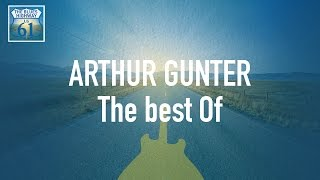 Arthur Gunter - The Best Of (Full Album / Album complet)