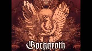 Gorgoroth - Unchain My Heart!!!