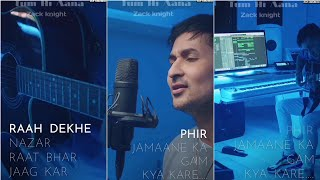 Zack Knight Tum Hi Aana Full Screen Whatsapp Status Zack