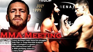 Let's Talk: Conor Talks his Struggles; Nate vs Jorge Analysis; Colby is a Genius
