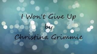 I Won't Give Up - Christina Grimmie (Lyrics)