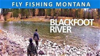 Fly Fishing Montana's Blackfoot River and Rock Creek Series Episode #31]